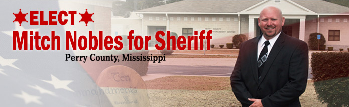 Mitch Nobles for Perry County Sheriff - Honest, Fair, & Qualified